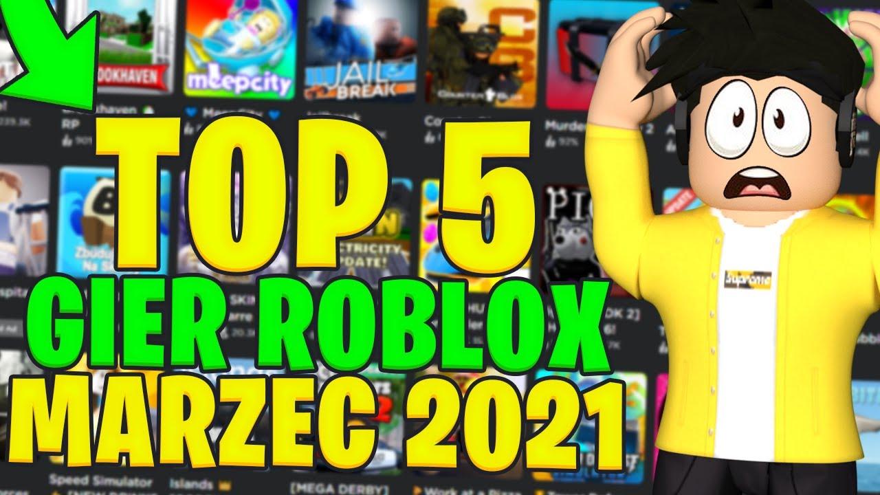 Download TOP 5 GIER ROBLOX - MARZEC 2021