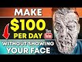 HOW TO MAKE $100 PER DAY ON YOUTUBE WITHOUT SHOWING YOUR FACE