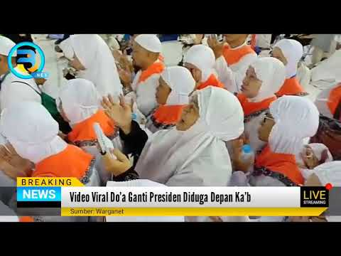 Video Viral Do'a Ganti Presiden Diduga Depan Ka'bah