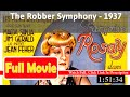 The Robber Symphony (1937) *Ful-1l MoVi!es*#*