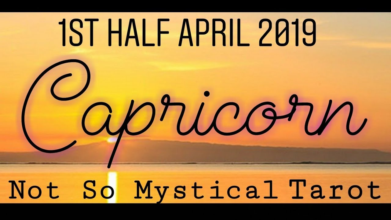 Download Capricorn 1st Half April 2019; It's Time to Love, Fear is GONE, You Are NOT Who You Used to Be!