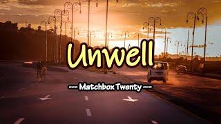 Unwell - KARAOKE VERSION - as popularized by Matchbox Twenty