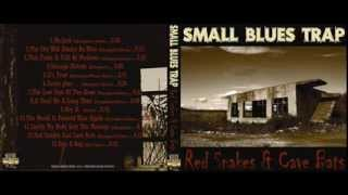 "Small Blues Trap - ""Red Snakes & Cave Bats""(2010) full album"