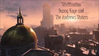 Fallout 4: Diamond City Radio - Civilization - Danny Kaye and The Andrews Sisters