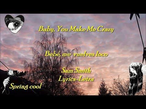 Sam Smith - Baby, You Make Me Crazy (Acoustic) [Lyrics] |Letra Español-Ingles|