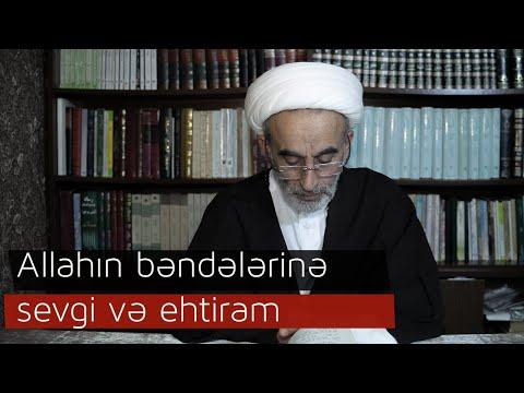 Allahın bəndələrinə sevgi və ehtiram_Hacı Əhliman