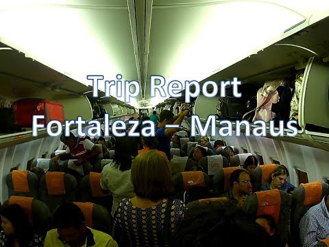 Trip Report Fortaleza (FOR) to Manaus (MAO) on Board Gol
