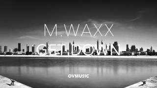 M.Waxx-Get Down (Preview)