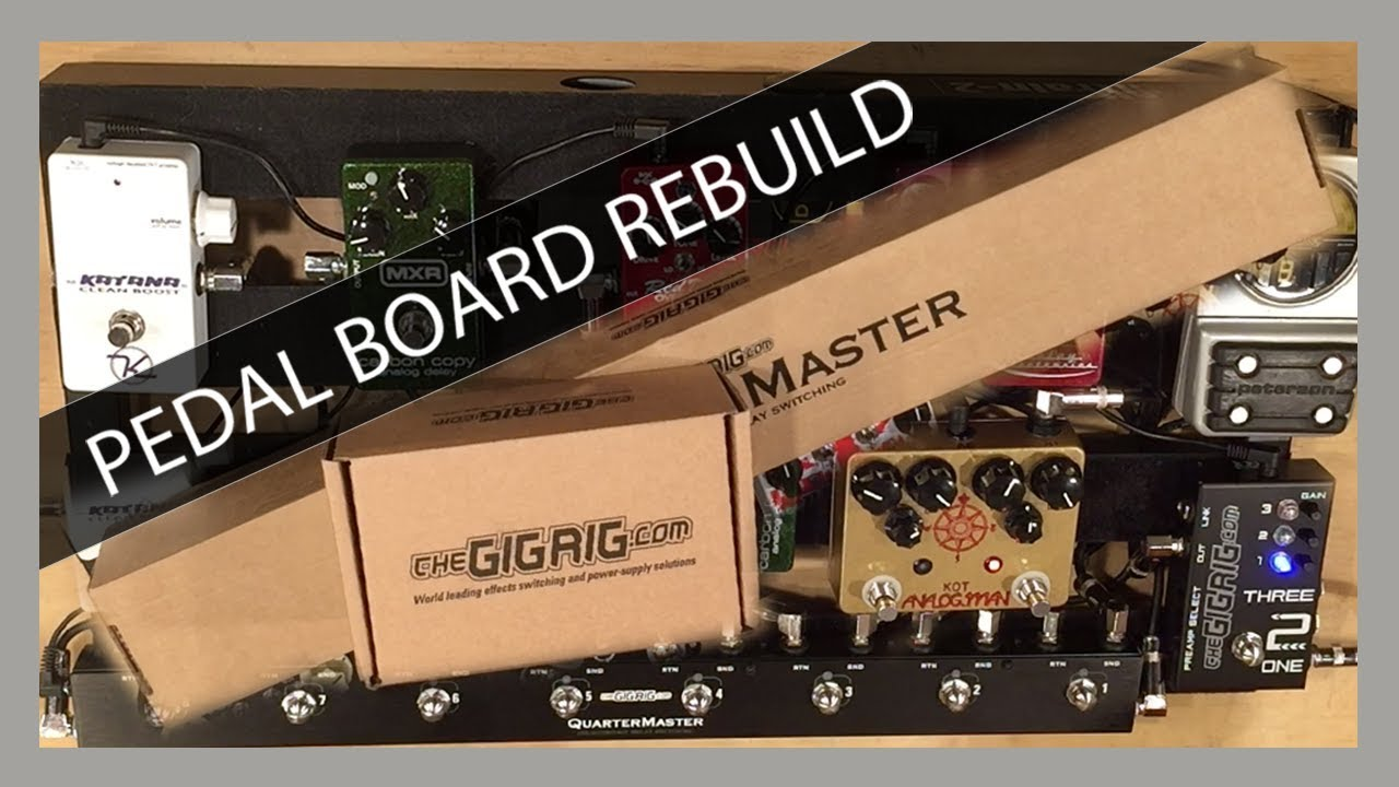 pedal board rebuild the gigrig quartermaster and three2one youtube