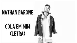 Nathan Barone - Cola Em Mim (letra)