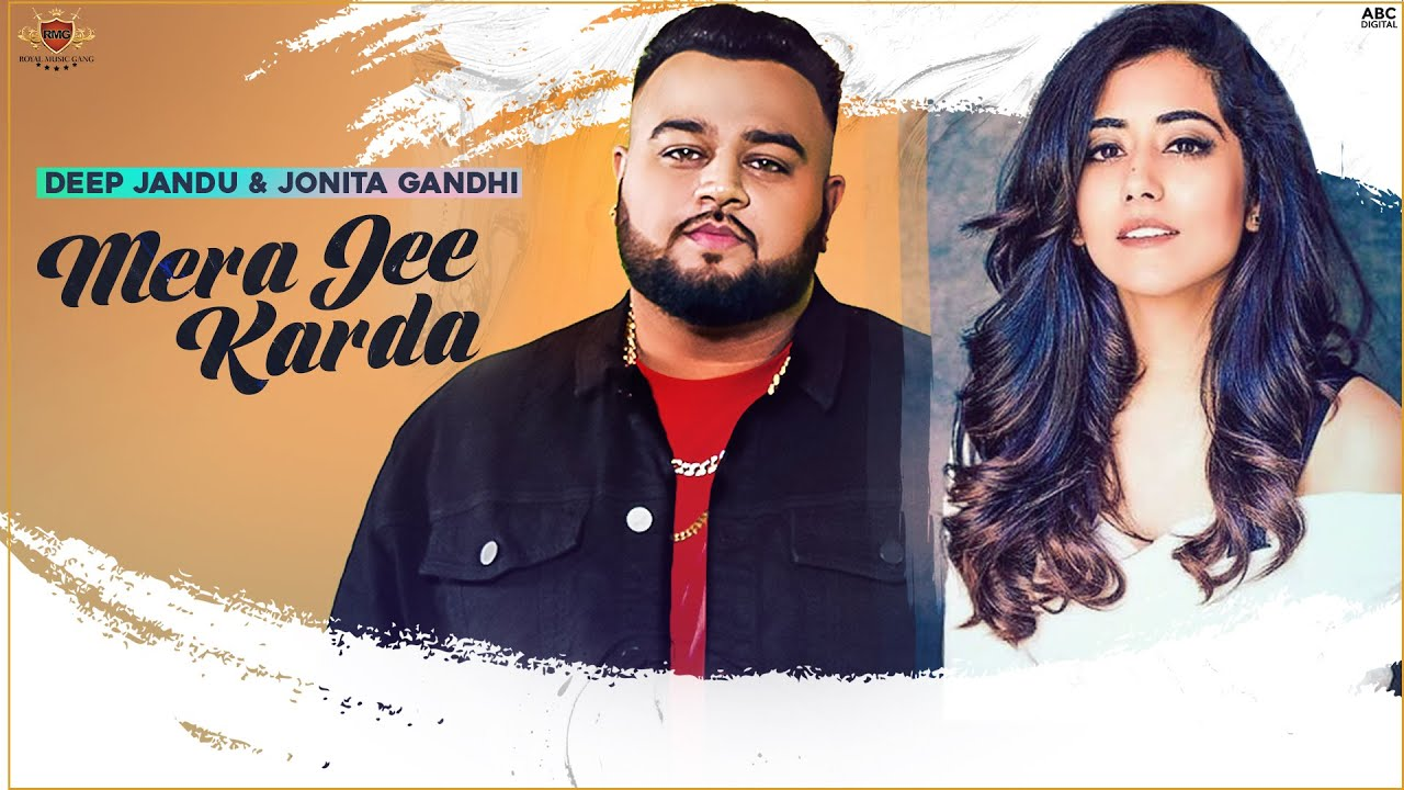MERA JEE KARDA - Deep Jandu & Jonita Gandhi