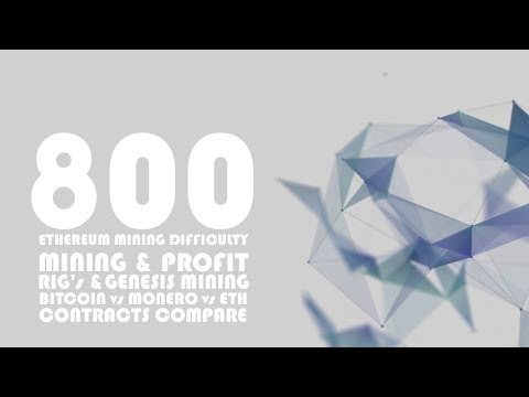 800 ETHEREUM DIFFICULTY - MINING, PROFIT, RIG's &GENESIS MINING TALK & CONTRACT COMPARE