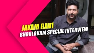 Jayam Ravi Bhooloham Special Interview