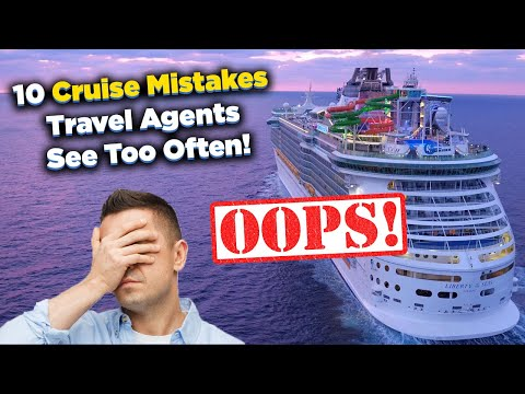 10 Cruise ship mistakes travel agents see people doing all the time!