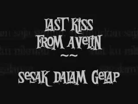 LAST KISS FROM AVELIN   Sesak Dalam Gelap