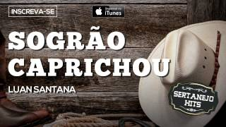 Sogrão Caprichou - Luan Santana (Sertanejo Hits)