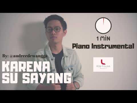KARNA SU SAYANG (Piano Instrumental) | Audree Dewangga #ADLullaby