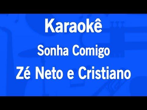 Karaokê Sonha Comigo - Zé Neto e Cristiano