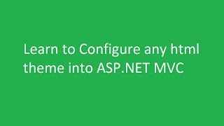 Learn to Integrate any theme into ASP.Net MVC in professional way