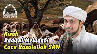 Video Kisah Baduwi Meludahi Cucu Nabi Muhammad SAW ..ᴴᴰ | Habib Ali Zaenal Abidin Al-Hamid download MP3, 3GP, MP4, WEBM, AVI, FLV Oktober 2018