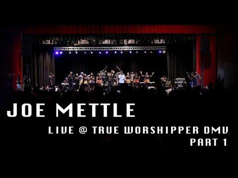 True Worshippers DMV 2017 Joe Mettle Worship pt.1