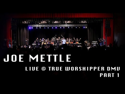 True Worshippers DMV 2017 Joe Mettle Worship pt.1