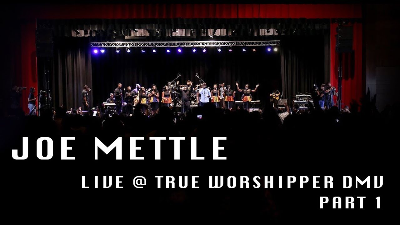 True Worshippers DMV 2017 Joe Mettle Worship