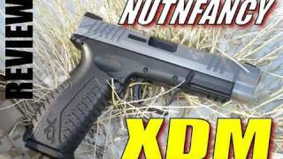 Springfield XDM:  Review and Update by Nutnfancy
