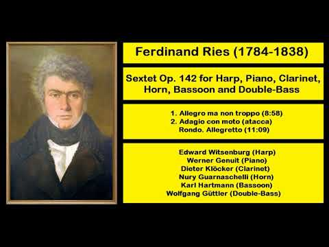 Ferdinand Ries (1784-1838) - Sextet Op. 142 for Harp, Piano, Clarinet, Horn, Bassoon and Double-Bass