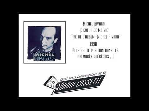 Michel Rivard - Le coeur de ma vie