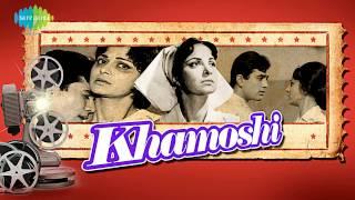 Dost Kahan Koi Tumsa - Manna Dey - Khamoshi [1969]