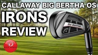 NEW CALLAWAY BIG BERTHA OS IRONS REVIEW