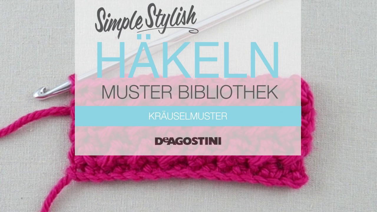 Simple Stylish Häkel Tutorial Muster 78 Kräuselmuster Youtube