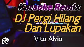 Vita Alvia Dj Pergi Hilang Dan Lupakan Karaoke Remix Viral Tik Tok 2020