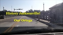 Our Ortega - Jacksonville History with a River View
