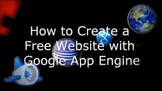 How to Create a Free Website with Google App Engine