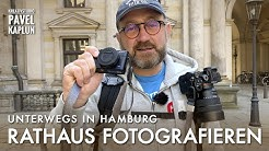 Unterwegs in Hamburg: Rathaus fotografieren