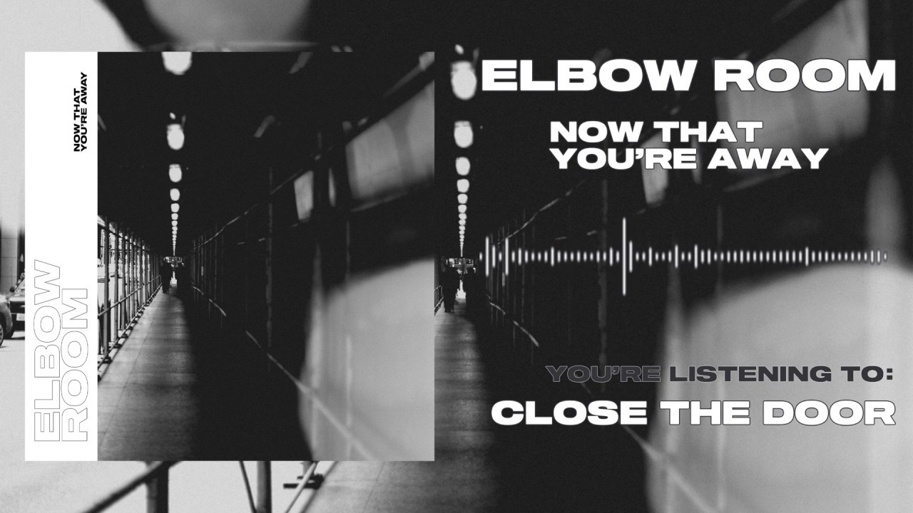 Elbow Room - Close the Door