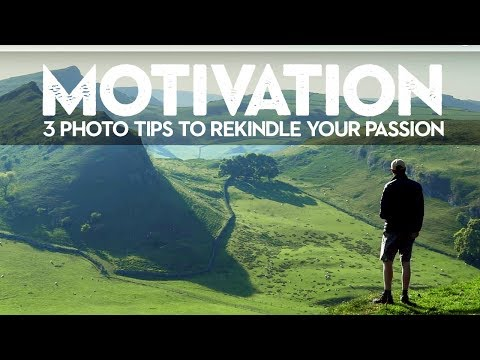 EASY PHOTOGRAPHY TIPS to HELP YOU stay MOTIVATED