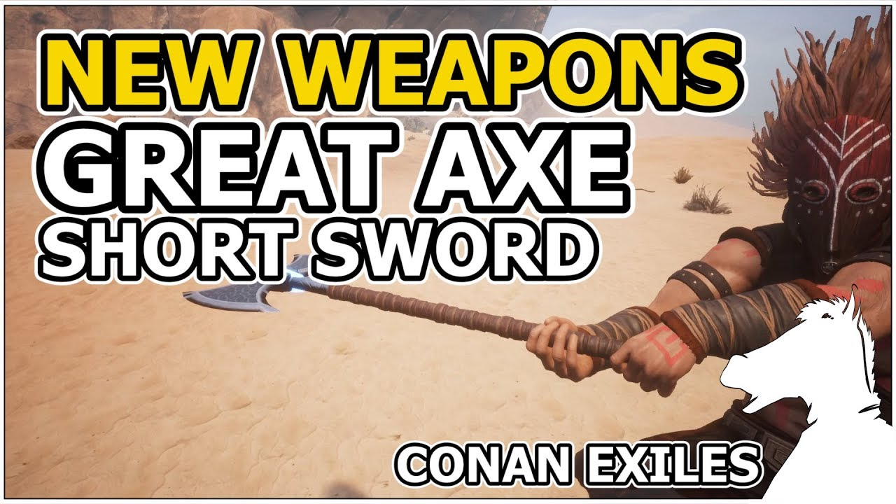 NEW WEAPONS! Great Axe and Short Sword   CONAN EXILES