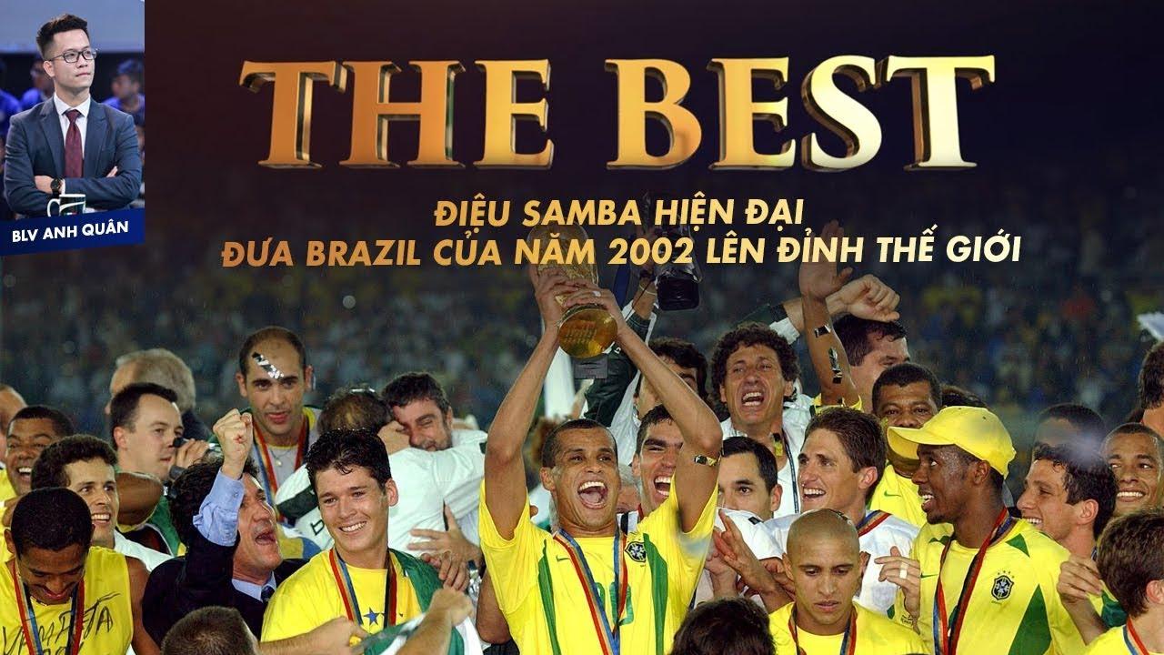 THE BEST | ĐIỆU SAMBA HIỆN ĐẠI GIÚP BRAZIL VÔ ĐỊCH WORLD CUP 2002