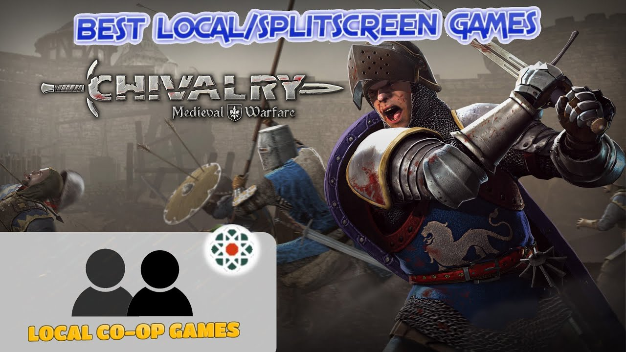 Chivalry Medieval Warfare Multiplayer Gameplay Learn How To Play Splitscreen Youtube