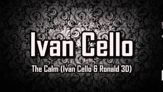 The Calm  Ivan Cello & Ronald 3d