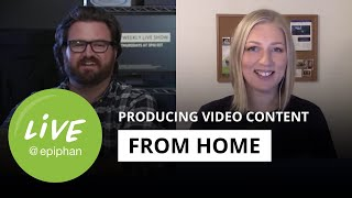 What we've learned about producing video content from home