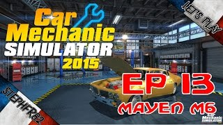 Car Mechanic Simulator 2015 - Let's Play Ep13 - Mayen M6 - FR PC HD