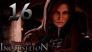 Dragon Age: Inquisition - Part 16 Walkthrough Playthrough Let