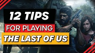 12 Tips for Playing the Last of Us