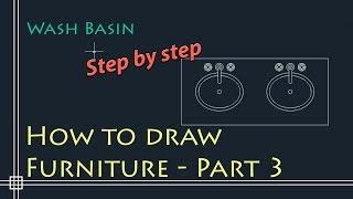 Autocad 2D Basics - Tutorial to draw floor plan Furniture - PART 3 (Wash basin)