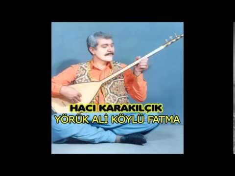 Hacı Karakılçık - Yörük Ali Köylü Fatma (Deka Müzik)