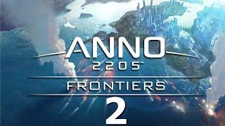Anno 2205 - Новый рубеж #2 [Frontiers DLC]
